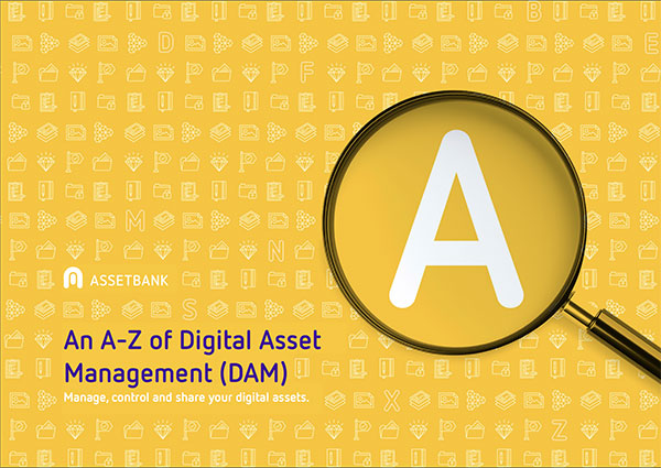 An A-Z of Digital Asset Management