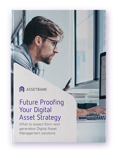 Future proofing your digital asset strategy